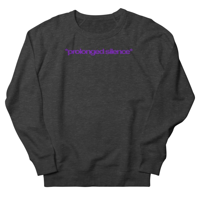 Prolonged Silence Women's French Terry Sweatshirt by Jason Henricks' Artist Shop