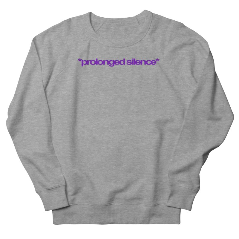 Prolonged Silence Women's French Terry Sweatshirt by Jason Henricks' Artist Shop