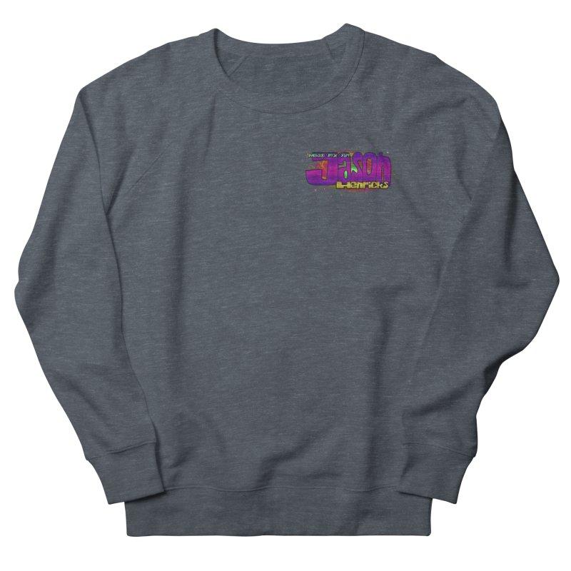 Shameless Self Promotion Women's French Terry Sweatshirt by Jason Henricks' Artist Shop