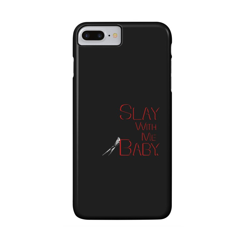 Slay with me Baby. Accessories Phone Case by Jason Henricks' Artist Shop
