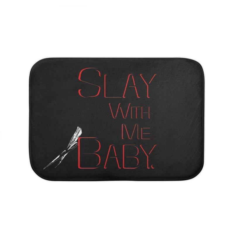 Slay with me Baby. Home Bath Mat by Jason Henricks' Artist Shop