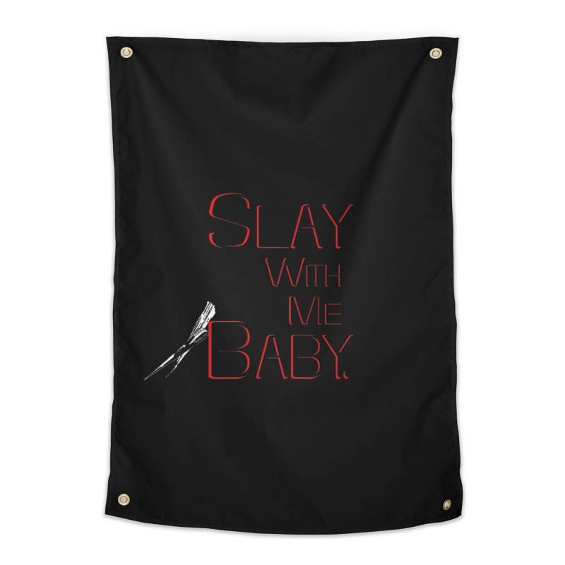 Slay with me Baby. Home Tapestry by Jason Henricks' Artist Shop