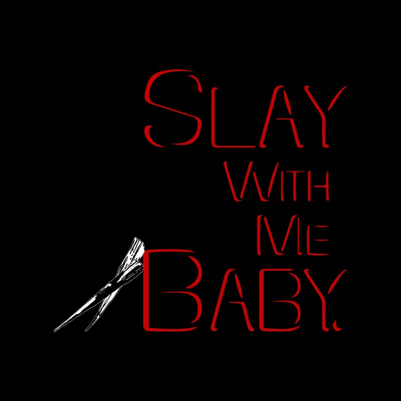 Slay with me Baby. Accessories Zip Pouch by Jason Henricks' Artist Shop