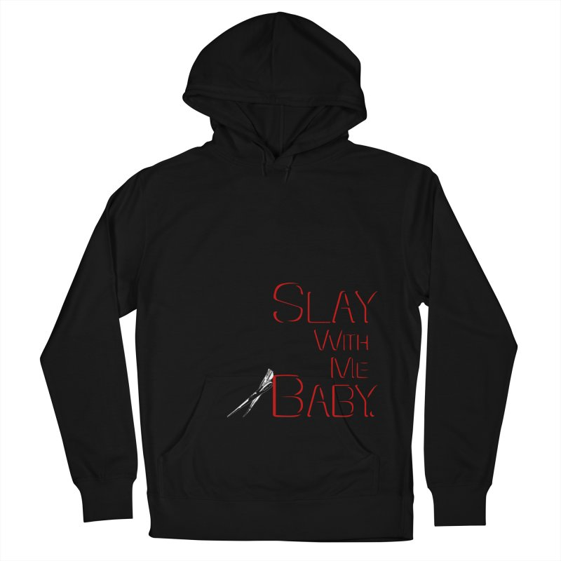 Slay with me Baby. Men's French Terry Pullover Hoody by Jason Henricks' Artist Shop