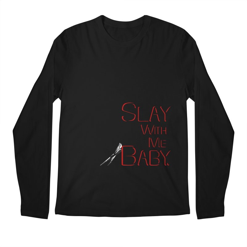 Slay with me Baby. Men's Longsleeve T-Shirt by Jason Henricks' Artist Shop
