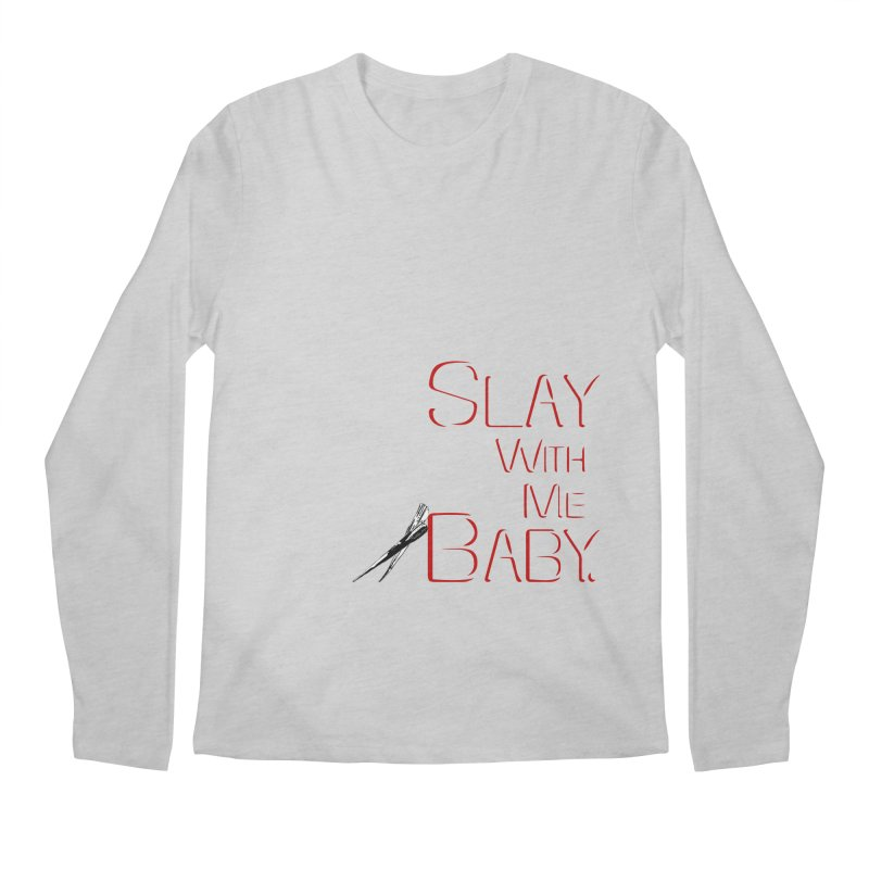 Slay with me Baby. Men's Regular Longsleeve T-Shirt by Jason Henricks' Artist Shop