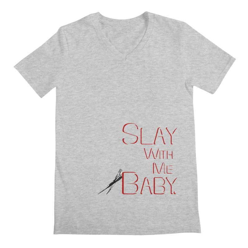 Slay with me Baby. Men's Regular V-Neck by Jason Henricks' Artist Shop