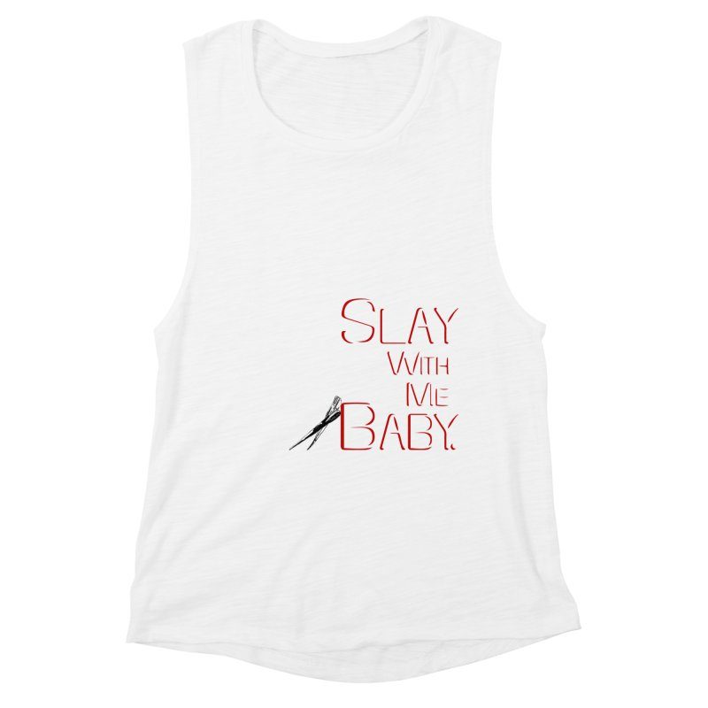 Slay with me Baby. Women's Muscle Tank by Jason Henricks' Artist Shop