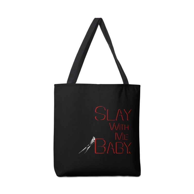 Slay with me Baby. Accessories Bag by Jason Henricks' Artist Shop