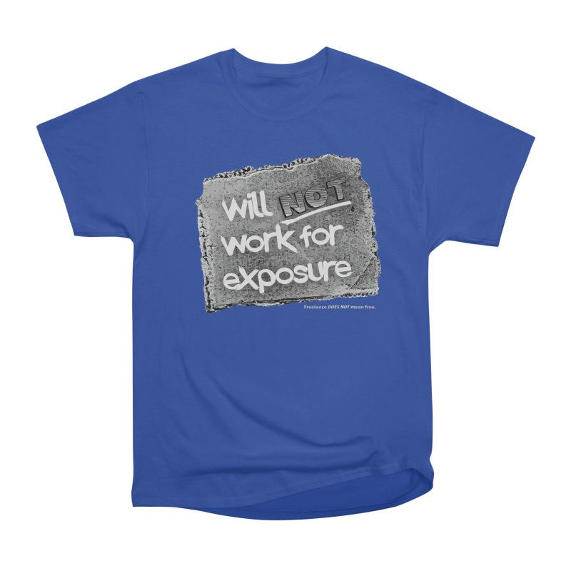 WNWFE (Will Not Work For Exposure) Men's Classic T-Shirt by Jason Henricks' Artist Shop