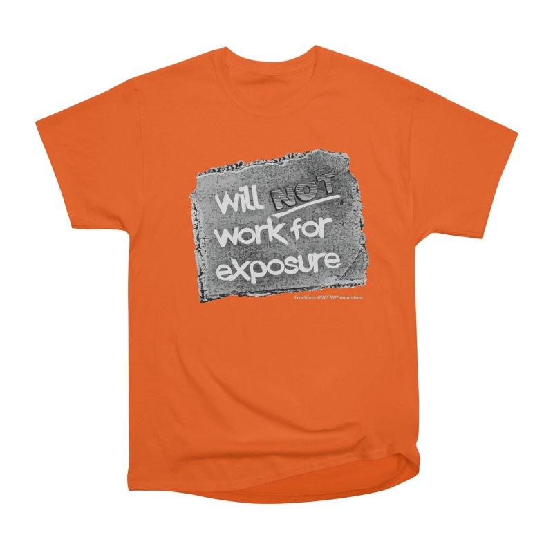 WNWFE (Will Not Work For Exposure) Women's Classic Unisex T-Shirt by Jason Henricks' Artist Shop
