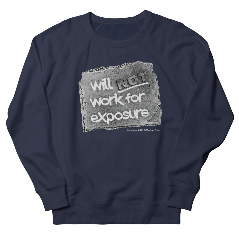 WNWFE (Will Not Work For Exposure) Women's Sweatshirt by Jason Henricks' Artist Shop
