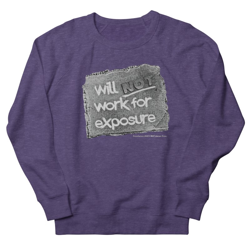 WNWFE (Will Not Work For Exposure) Men's French Terry Sweatshirt by Jason Henricks' Artist Shop