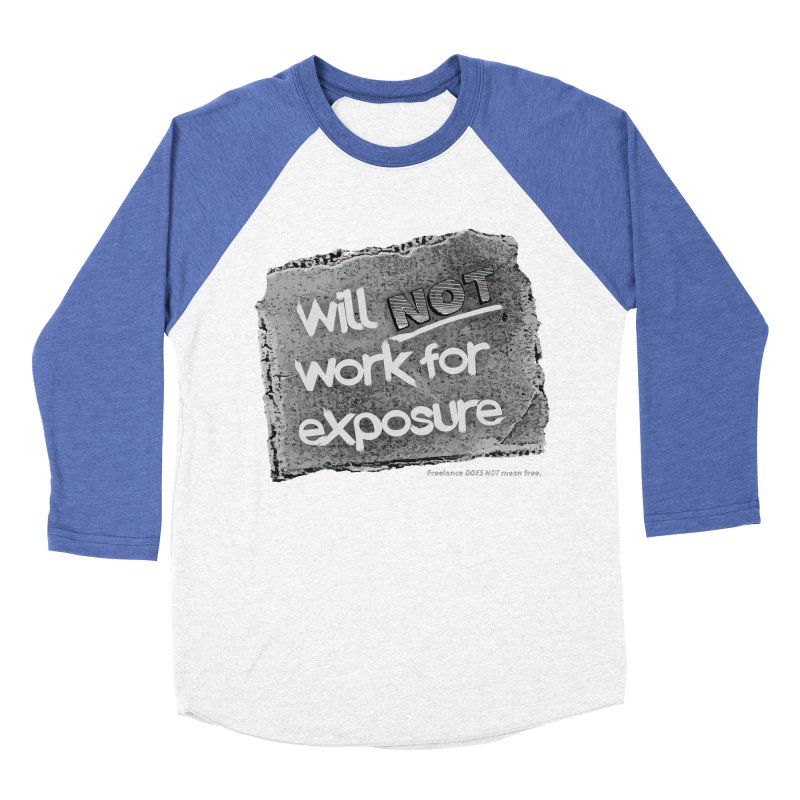 WNWFE (Will Not Work For Exposure) Women's Baseball Triblend T-Shirt by Jason Henricks' Artist Shop