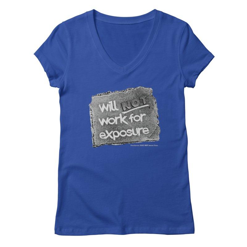 WNWFE (Will Not Work For Exposure) Women's Regular V-Neck by Jason Henricks' Artist Shop