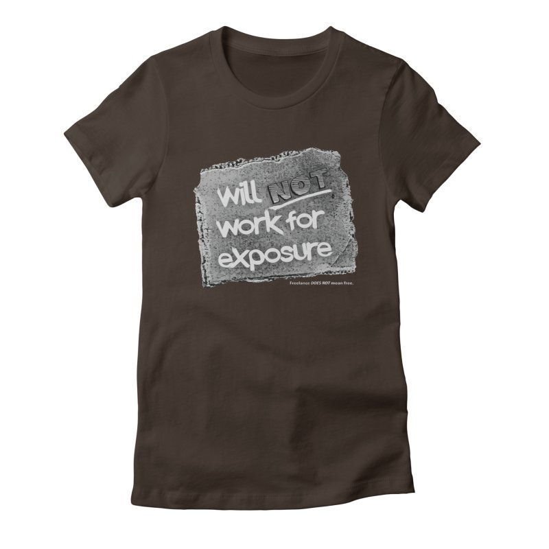WNWFE (Will Not Work For Exposure) Women's Fitted T-Shirt by Jason Henricks' Artist Shop