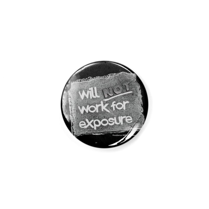 WNWFE (Will Not Work For Exposure) Accessories Button by Jason Henricks' Artist Shop