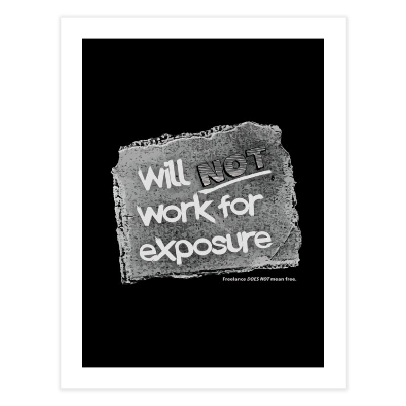 WNWFE (Will Not Work For Exposure) Home Fine Art Print by Jason Henricks' Artist Shop