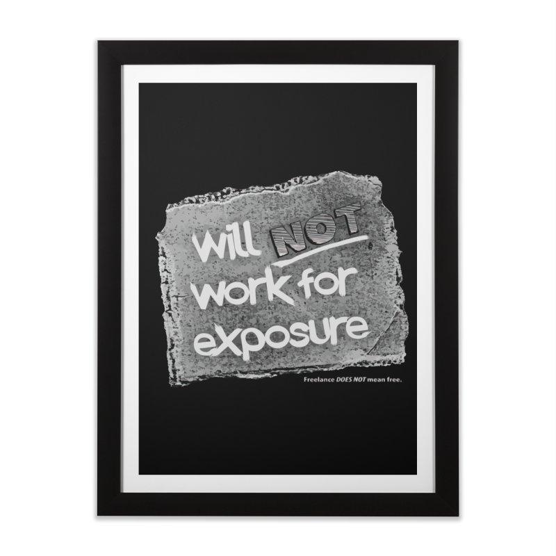 WNWFE (Will Not Work For Exposure) Home Framed Fine Art Print by Jason Henricks' Artist Shop