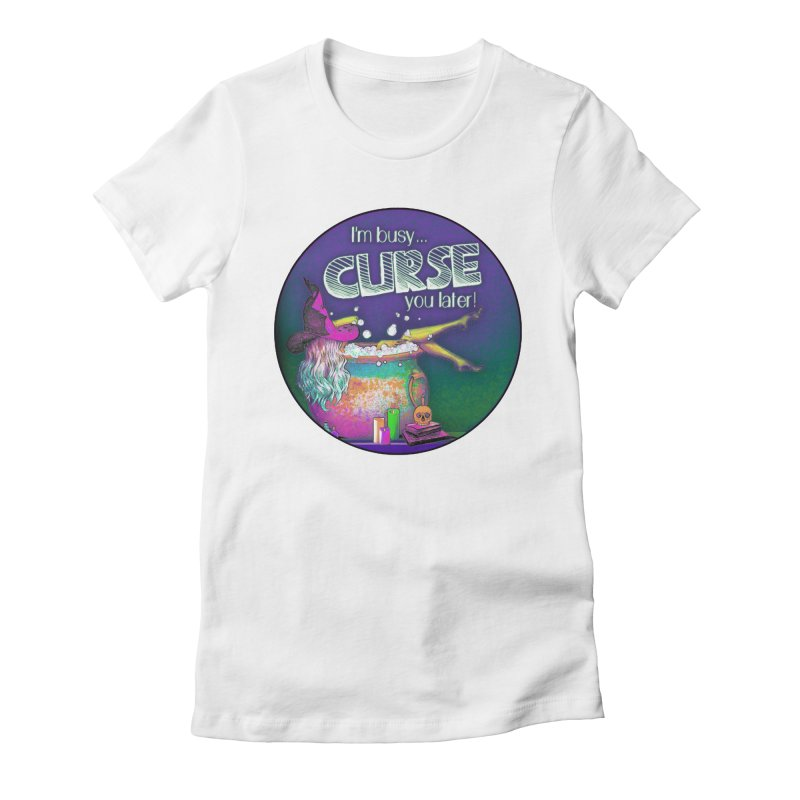 Curse You Later Women's Fitted T-Shirt by Jason Henricks' Artist Shop
