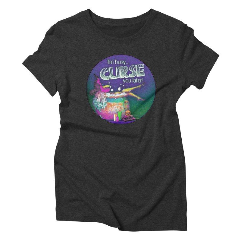 Curse You Later Women's Triblend T-Shirt by Jason Henricks' Artist Shop