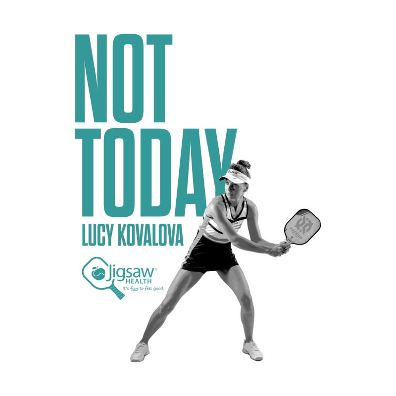 NOT TODAY - Lucy Kovalova Women's T-Shirt by Jigsaw Swag designed by Jigsaw Health