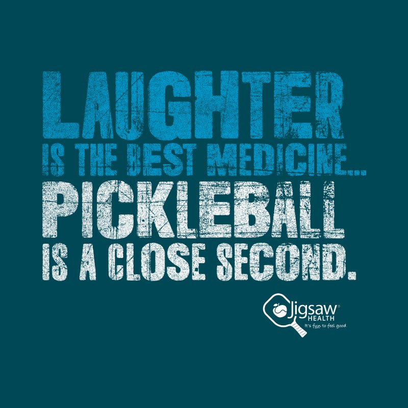 Laughter is the best medicine... Pickleball is a close second. Women's T-Shirt by Jigsaw Swag designed by Jigsaw Health