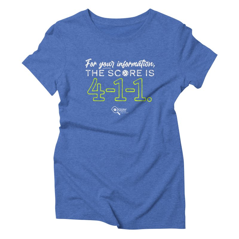 For your information, the score is 4-1-1. Women's T-Shirt by Jigsaw Swag designed by Jigsaw Health