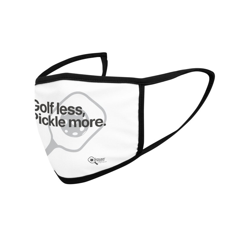 Golf less, Pickle more. Accessories Face Mask by Jigsaw Swag designed by Jigsaw Health