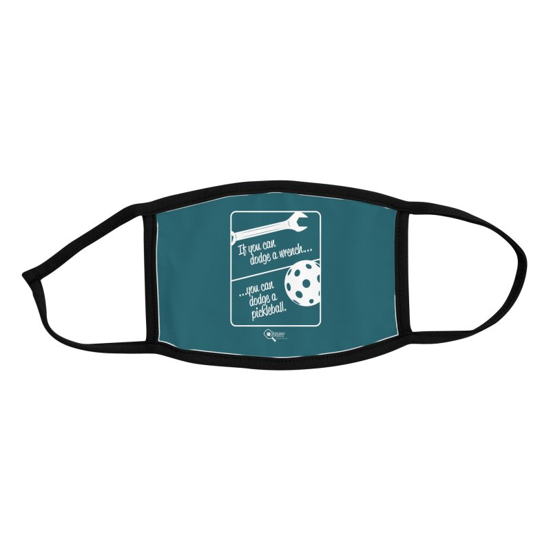 If you can dodge a wrench... you can dodge a pickleball. Accessories Face Mask by Jigsaw Swag designed by Jigsaw Health