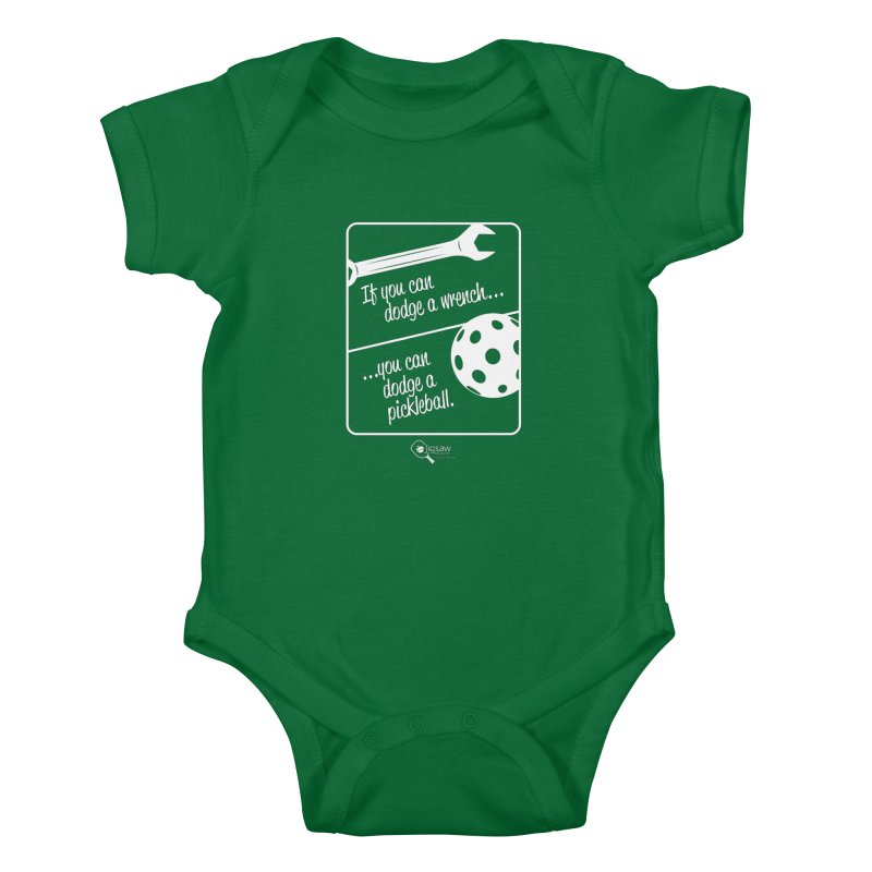 If you can dodge a wrench... you can dodge a pickleball. Kids Baby Bodysuit by Jigsaw Swag designed by Jigsaw Health