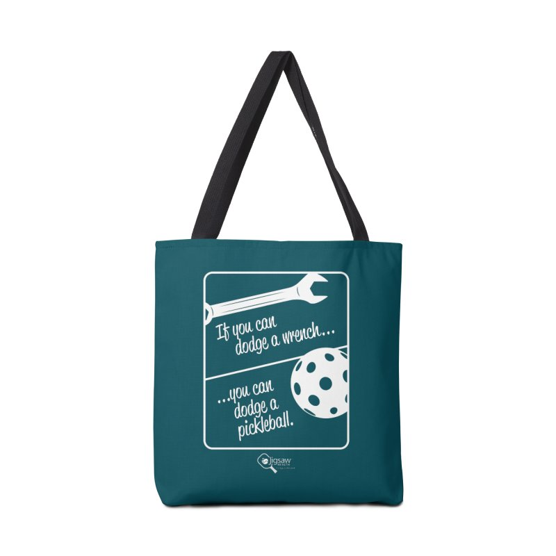 If you can dodge a wrench... you can dodge a pickleball. Accessories Bag by Jigsaw Swag designed by Jigsaw Health