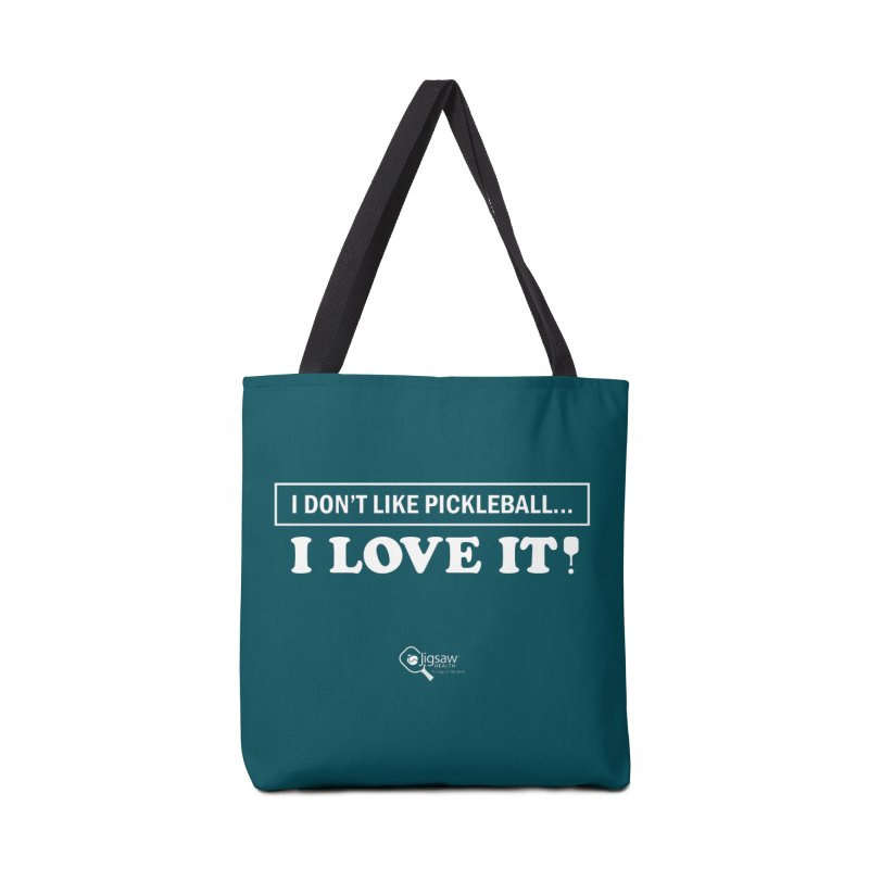 I Don't Like Pickleball... I LOVE IT! Accessories Bag by Jigsaw Swag designed by Jigsaw Health