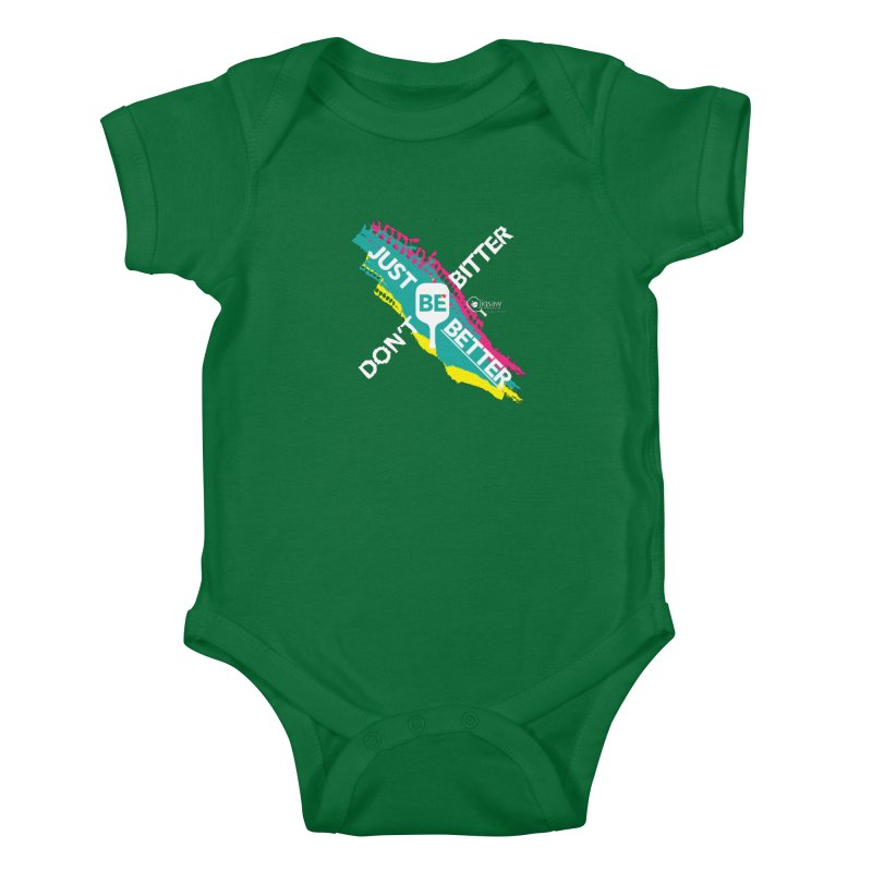 Don't Be Bitter... Just Be Better Kids Baby Bodysuit by Jigsaw Swag designed by Jigsaw Health