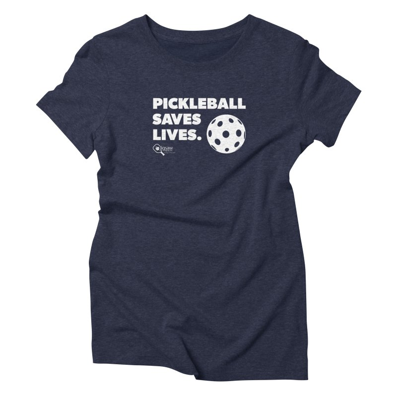 Pickleball Saves Lives. Women's T-Shirt by Jigsaw Swag designed by Jigsaw Health