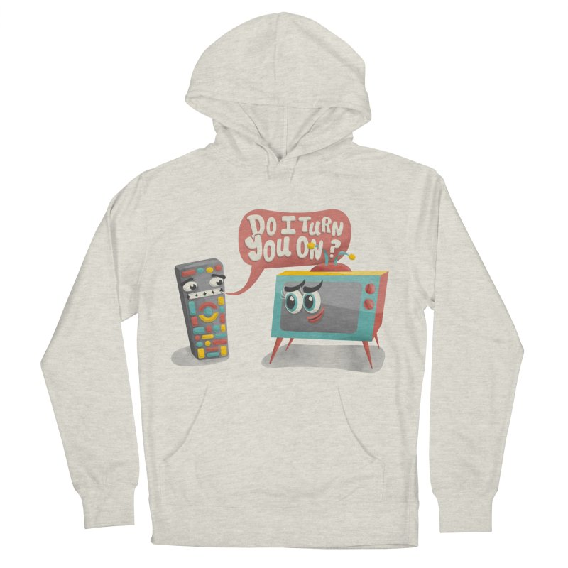 Do I Turn You On? Women's Pullover Hoody by JILL MARS