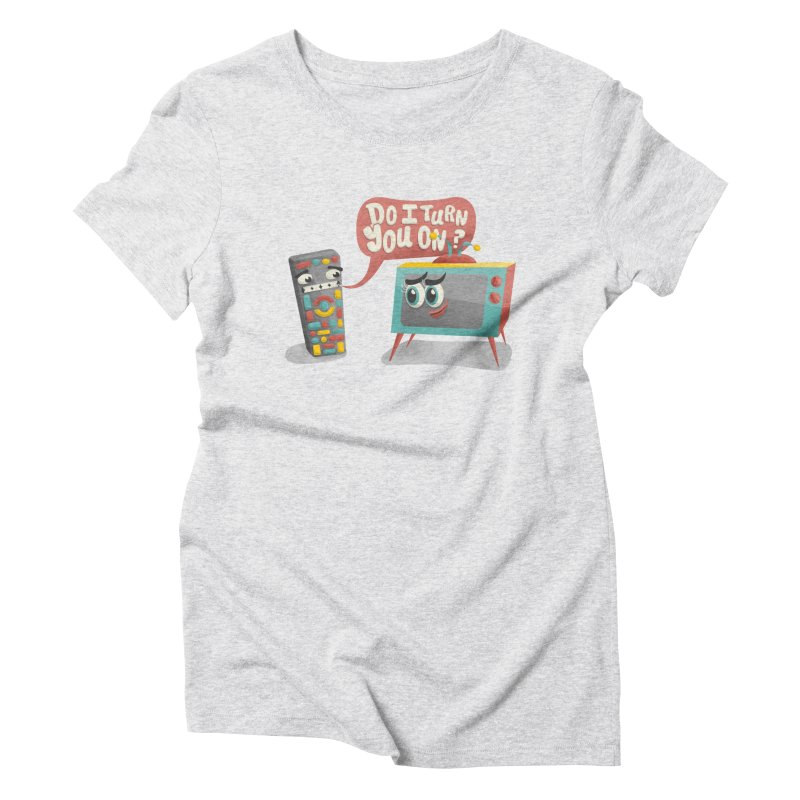 Do I Turn You On? Women's Triblend T-shirt by JILL MARS