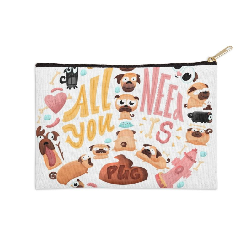 All You Need is Pug Accessories Zip Pouch by JILL MARS