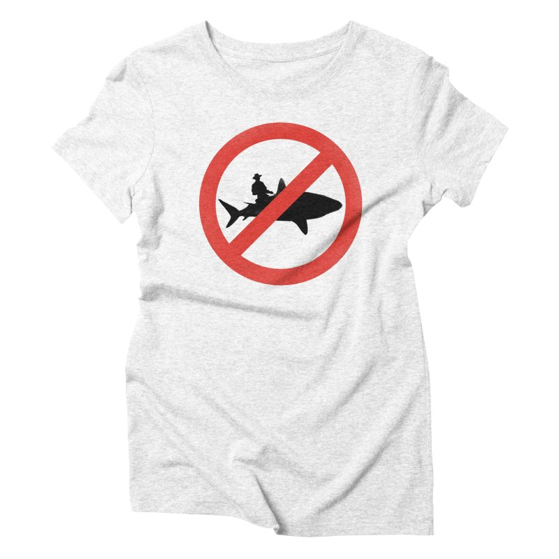 Not During Shark Week Women's Triblend T-shirt by jimdahousecat