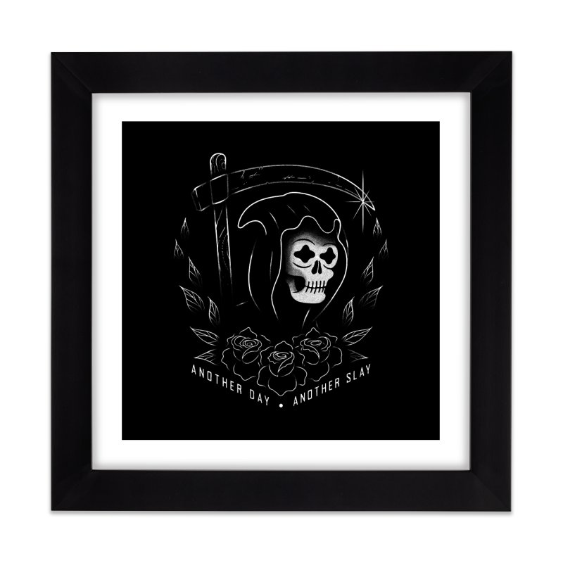 Another Day Another Slay Home Framed Fine Art Print by Jimmy Breen Artist Shop