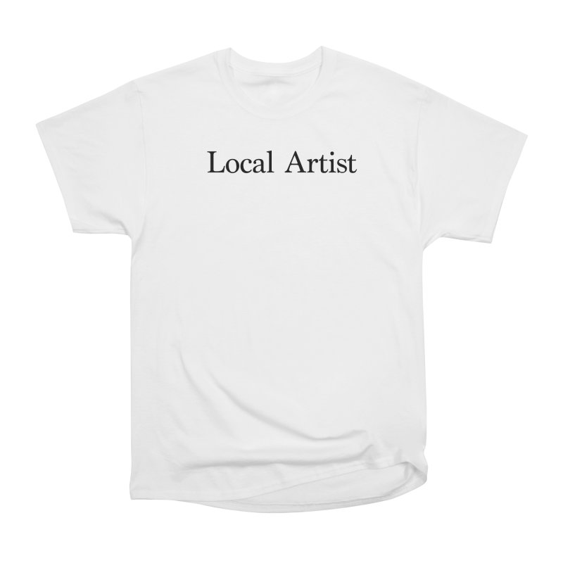 Local Artist Women's Heavyweight Unisex T-Shirt by jjqad's Artist Shop