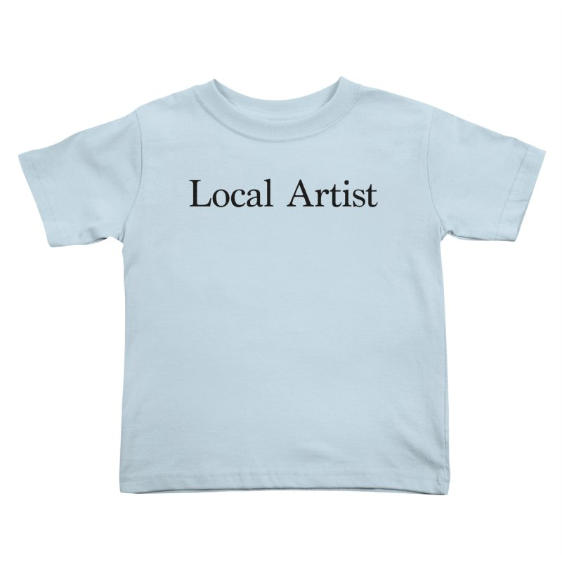 Local Artist Kids Toddler T-Shirt by jjqad's Artist Shop