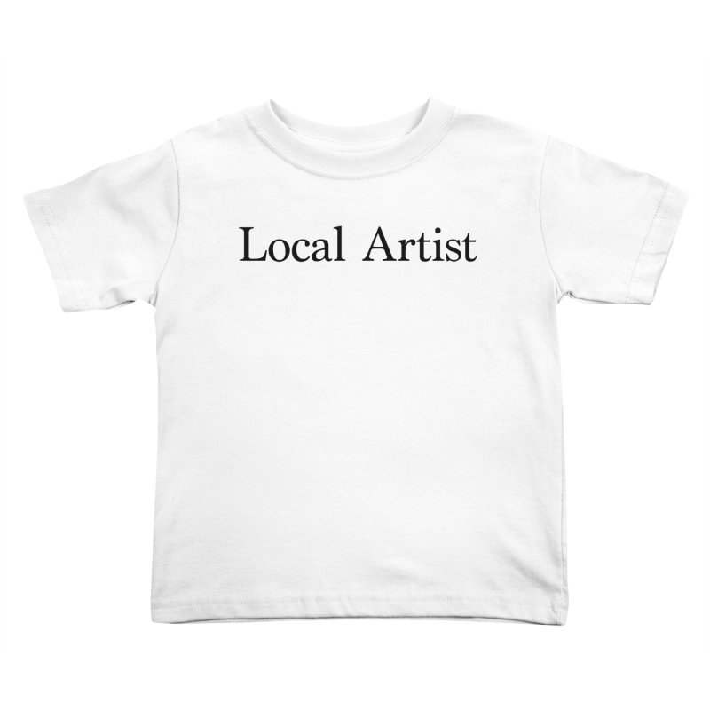Local Artist Kids Toddler T-Shirt by jjqad's Artist Shop
