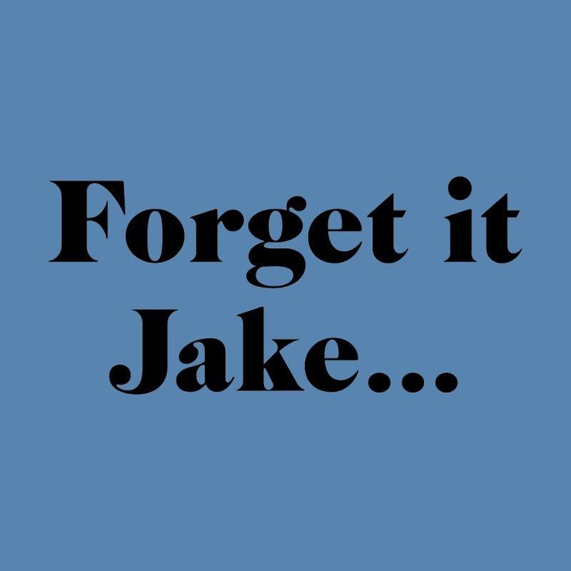 Forget it, Jake (light colors) Kids T-Shirt by jjqad's Artist Shop