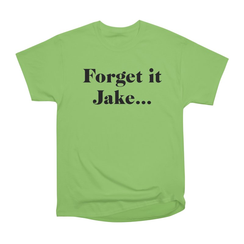Forget it, Jake (light colors) Women's Heavyweight Unisex T-Shirt by jjqad's Artist Shop