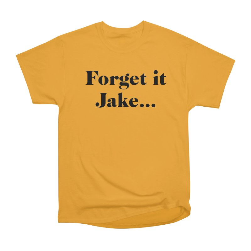 Forget it, Jake (light colors) Women's Heavyweight Unisex T-Shirt by jjqad's Artist Shop