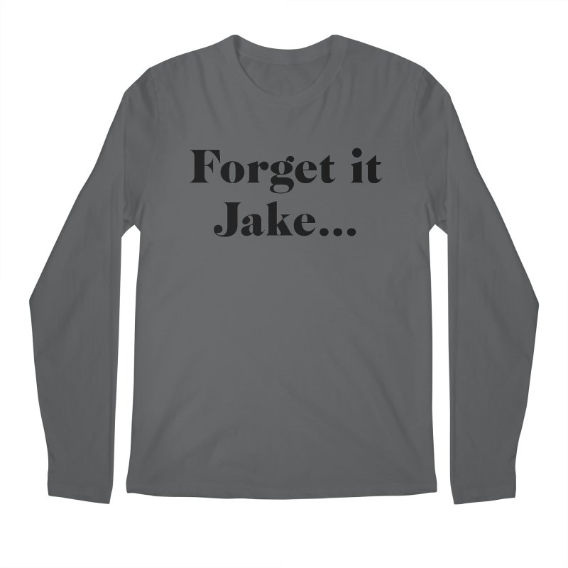 Forget it, Jake (light colors) Men's Longsleeve T-Shirt by jjqad's Artist Shop