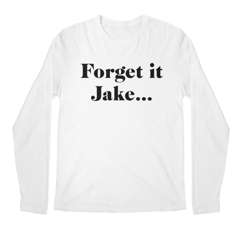 Forget it, Jake (light colors) Men's Regular Longsleeve T-Shirt by jjqad's Artist Shop
