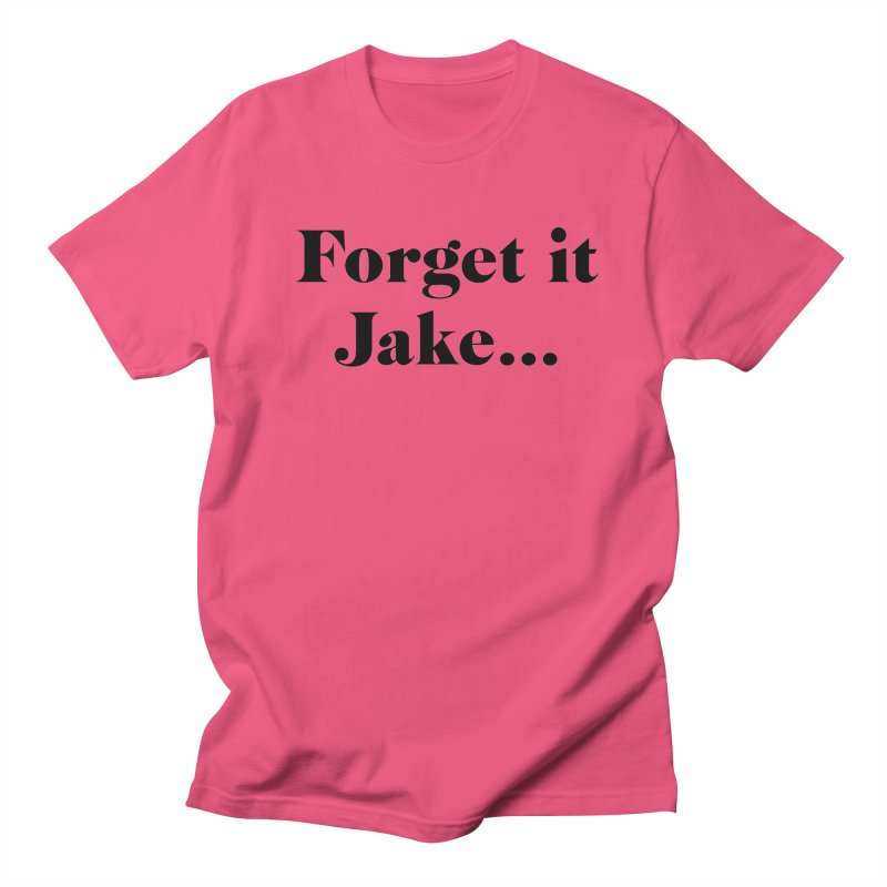 Forget it, Jake (light colors) Men's T-Shirt by jjqad's Artist Shop