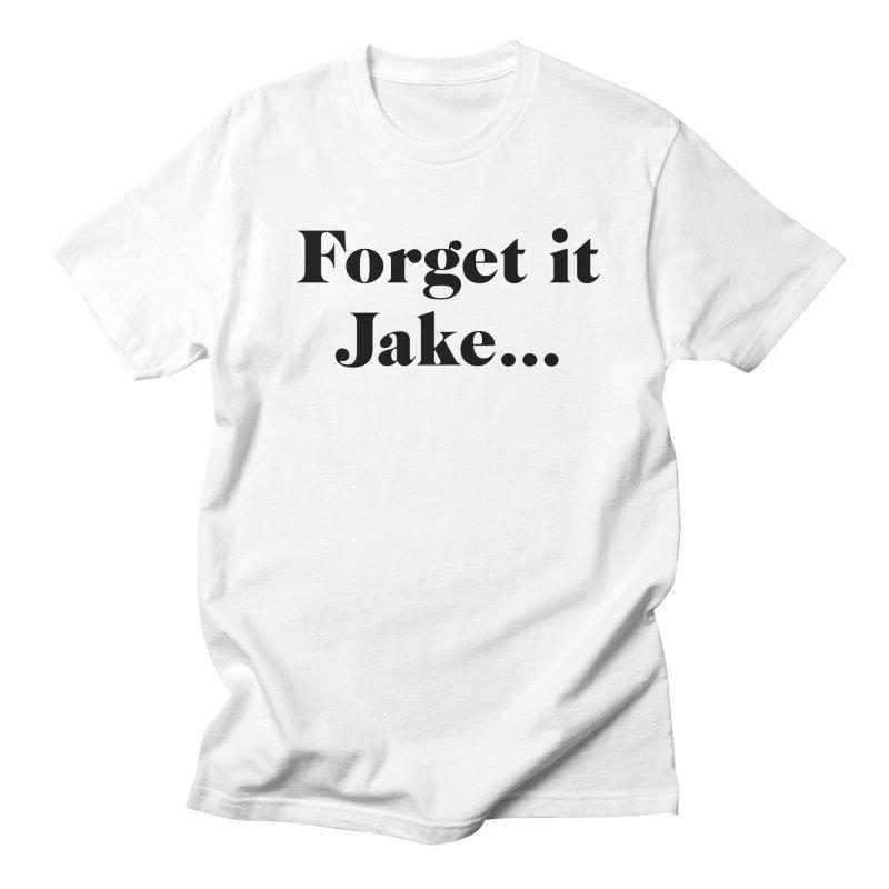 Forget it, Jake (light colors) Men's T-Shirt by jjqad's Artist Shop